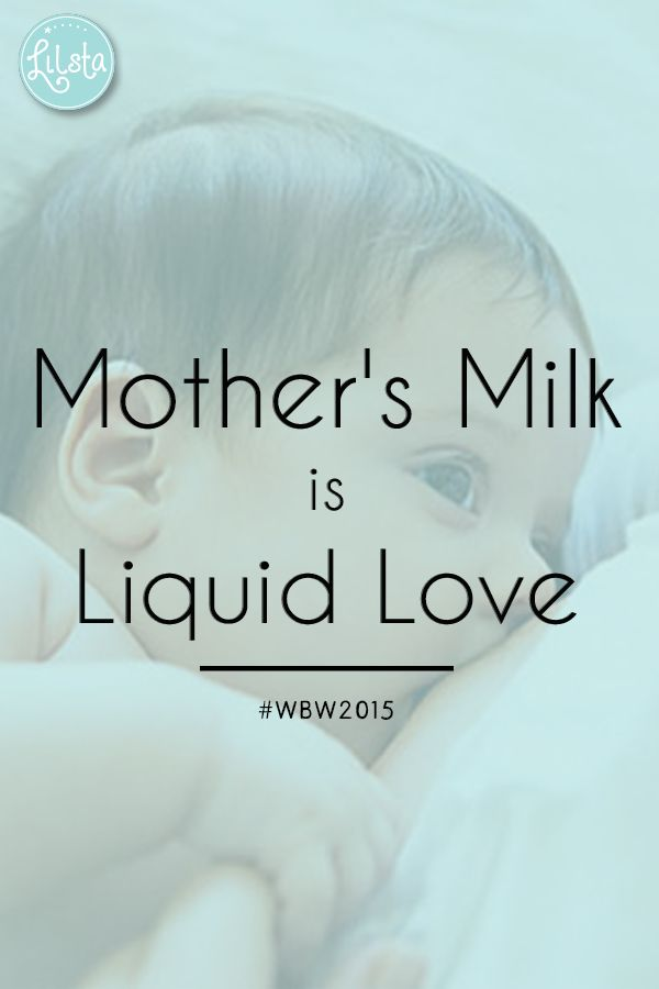 Mother's milk is liquid love. #mothersmilk #WBW2015 #World #Breastfeeding #Week