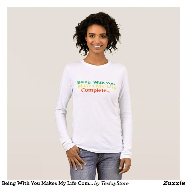 Being With You Makes My Life Complete Women Tshirt