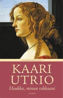 Kaari Utrio, Haukka, minun rakkaani Lukuhaasteen kohta 11, sellainen suosikkikirjailijasi kirja, jota et ole ennen lukenut