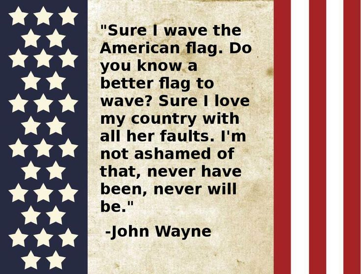 john wayne quotes | John Wayne: Sure I Wave the American Flag - Do you know a better flag ...
