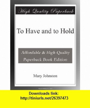 11 best download e book images on pinterest pdf spain and spanish to have and to hold mary johnston asin b000bqwuzg tutorials fandeluxe Choice Image