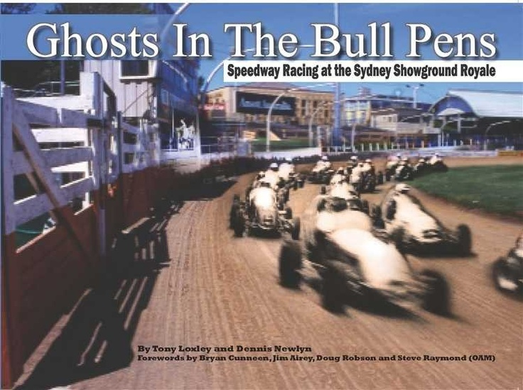 Automoto Bookshop - Ghosts in the Bull Pens: Speedway Racing at the Sydney Showground Royale, $89.95 (http://www.automotobookshop.com.au/ghosts-bull-pens-speedway-racing-sydney-showground-royale-p-5002.html)