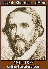 Joseph Sheridan Le Fanu - Biography and Works. Search Texts, Read Online. Discuss.