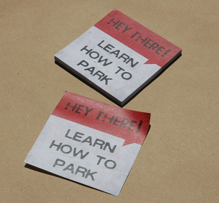 OMG!  love this.  Sticky Note Pad -- Hey There Learn to Park -- Post-It -- Keep it in your car to let bad parkers know how you feel. $5.50, via Etsy.