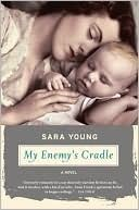 My Enemy's Cradle by Sara Young (I mostly really liked this one. It sheds light on an aspect of WWII I'd never even heard of before picking up this book. And the few main characters were nicely drawn. There was something...slightly out of step here and there in the book for me, like one thing would be glossed over and another looked at in depth. But overall, definitely worth the read.) (2013)