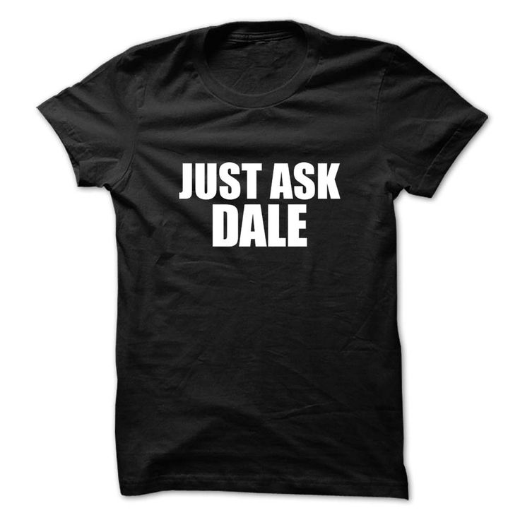 Just ask DALEJust ask DALEJust ask DALE