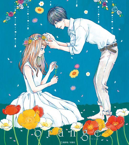 Orange (Takano Ichigo) I have been meaning to watch the anime for a long time now.