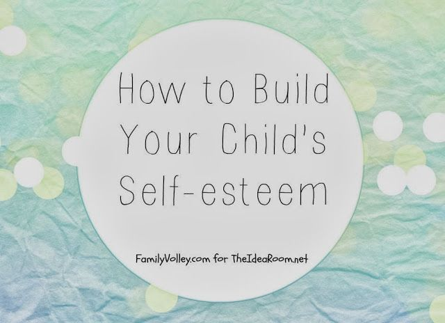 How to build your child's self esteem