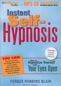 Read: Instant Self Hypnosis How to Hypnotize Yourself with Your Eyes Open - goalsBox™