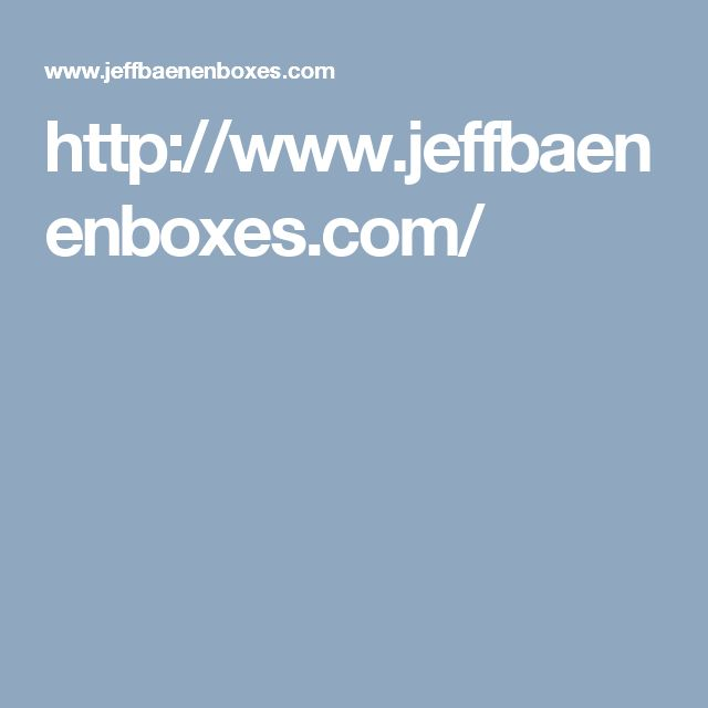 http://www.jeffbaenenboxes.com/
