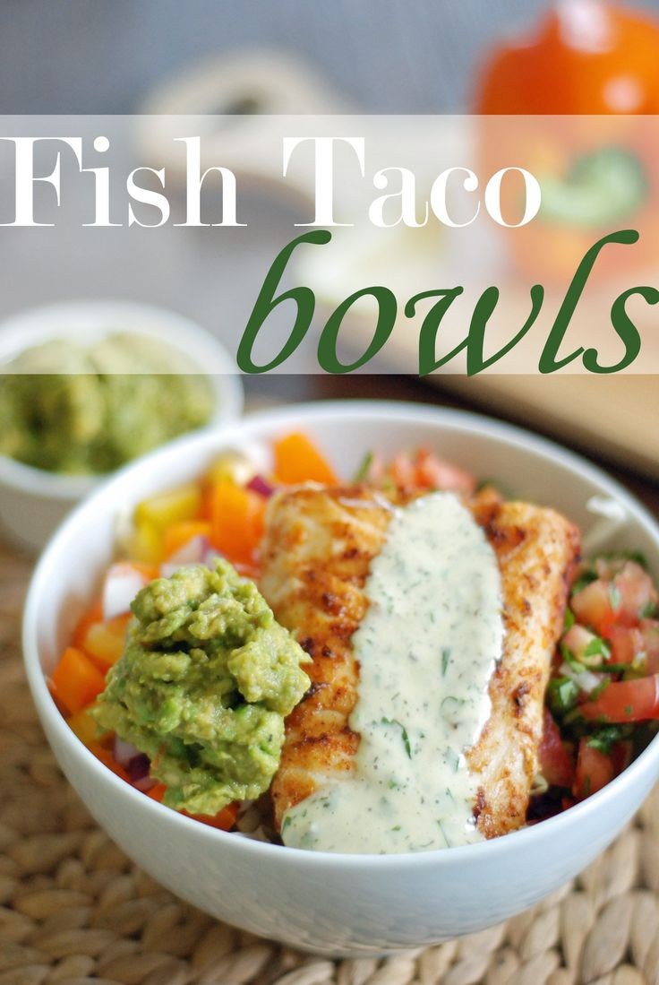Fish taco bowl that's easy to put together quickly.