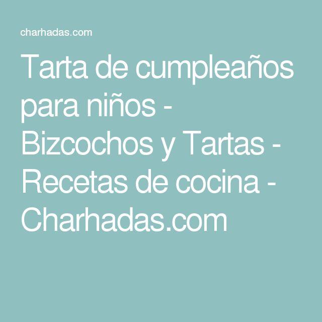 Tarta de cumpleaños para niños - Bizcochos y Tartas - Recetas de cocina - Charhadas.com