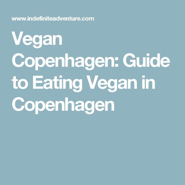 Vegan Copenhagen: Guide to Eating Vegan in Copenhagen