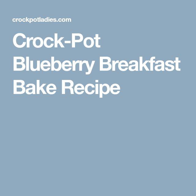 Crock-Pot Blueberry Breakfast Bake Recipe
