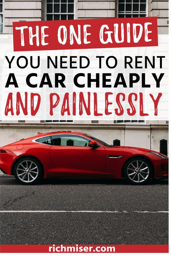 The One Guide You Need To Rent A Car Cheaply And Painlessly Cheap Car Rental Tips Cheap Car Rental Travel Deals Cheap Car Rental Car Rental Dollar Car Rental