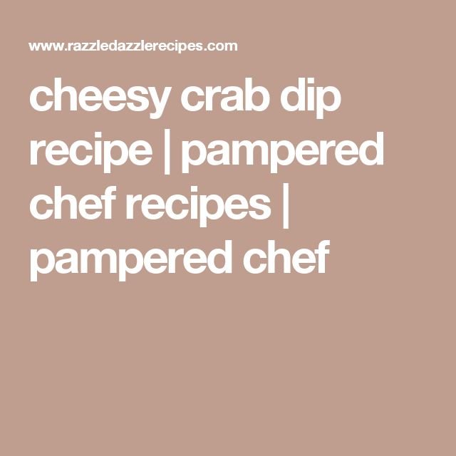 cheesy crab dip recipe   pampered chef recipes   pampered chef