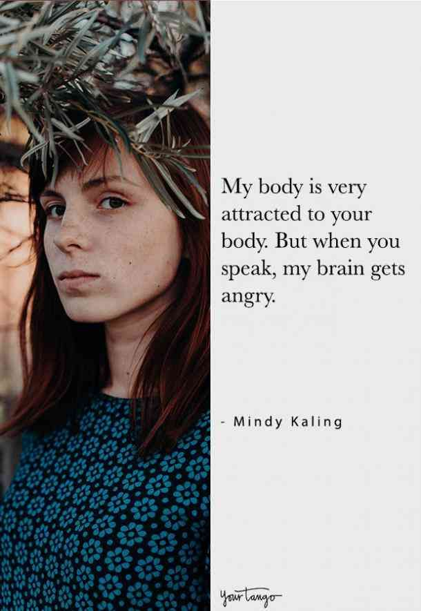 25 Funny Mindy Kaling Quotes About Flaunting Your Stuff Imperfections Owningyour Hot Mess Mindy Kaling Quotes Mindy Kaling Quotes