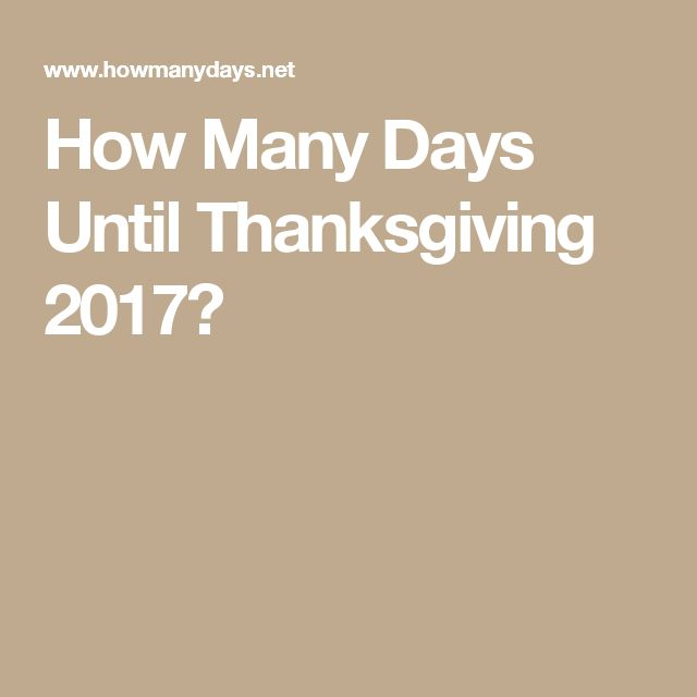 How Many Days Until Thanksgiving 2017?