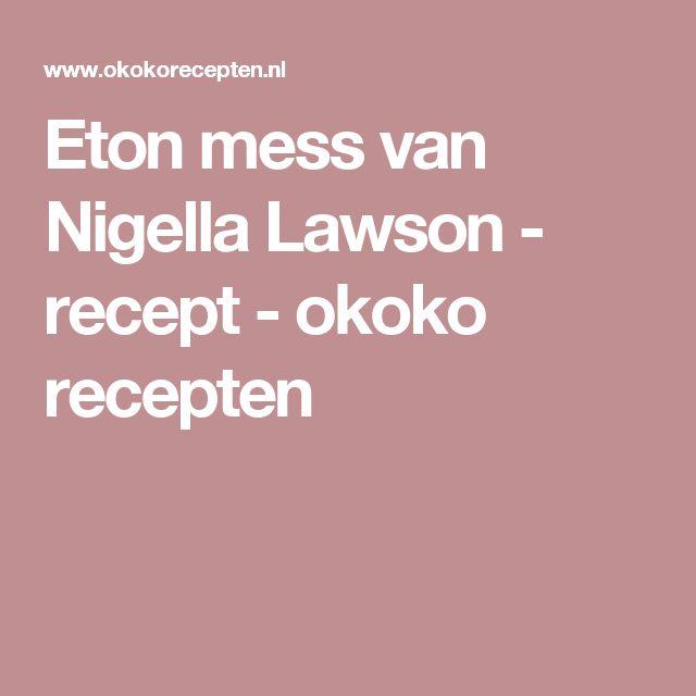 Eton mess van Nigella Lawson - recept - okoko recepten