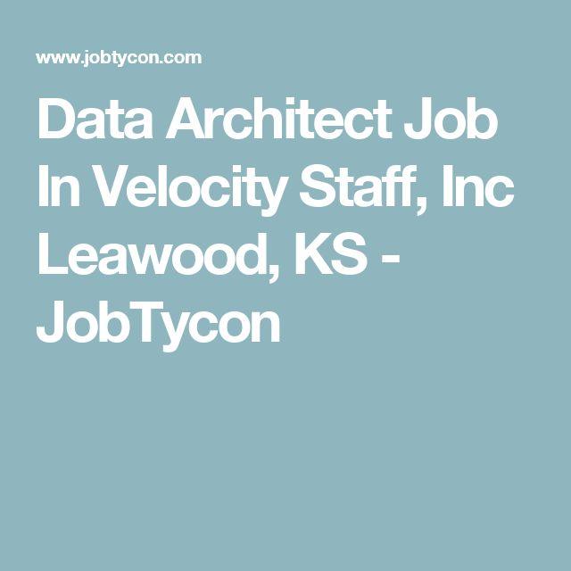 Data Architect Job In Velocity Staff, Inc Leawood, KS - JobTycon