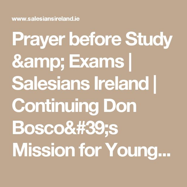 Prayer before Study & Exams   Salesians Ireland   Continuing Don Bosco's Mission for Young People