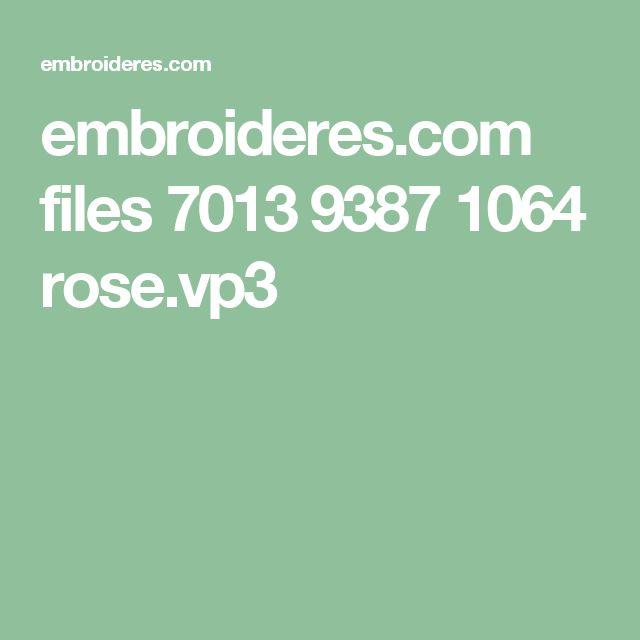 embroideres.com files 7013 9387 1064 rose.vp3