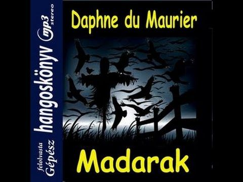 Daphne du Maurier - A madarak  ( hangoskönyv ) - YouTube
