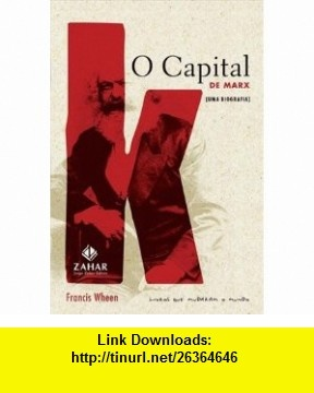 Capital de Marx Uma Biografia - Marxs das Kapital (Em Portugues do Brasil) (9788571109971) Francis Wheen , ISBN-10: 8571109974  , ISBN-13: 978-8571109971 ,  , tutorials , pdf , ebook , torrent , downloads , rapidshare , filesonic , hotfile , megaupload , fileserve