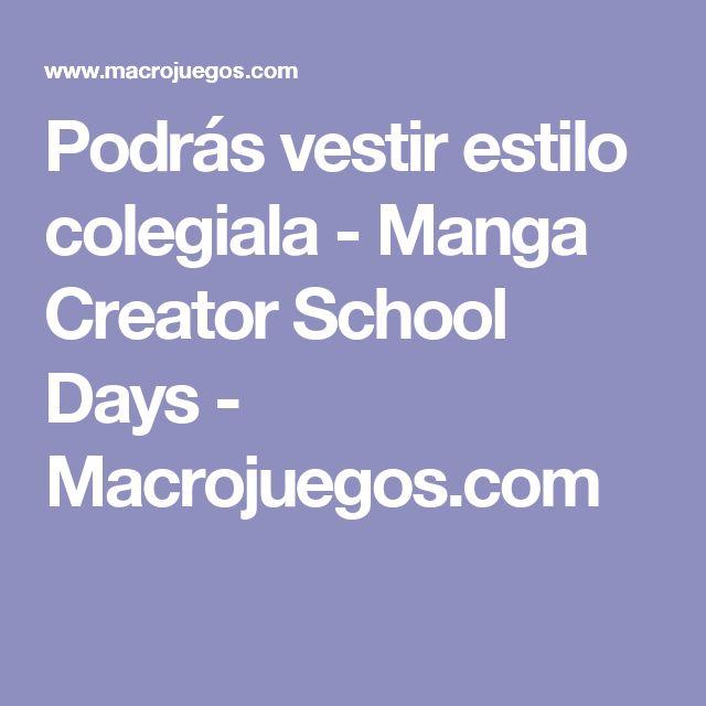 Podrás vestir estilo colegiala - Manga Creator School Days - Macrojuegos.com