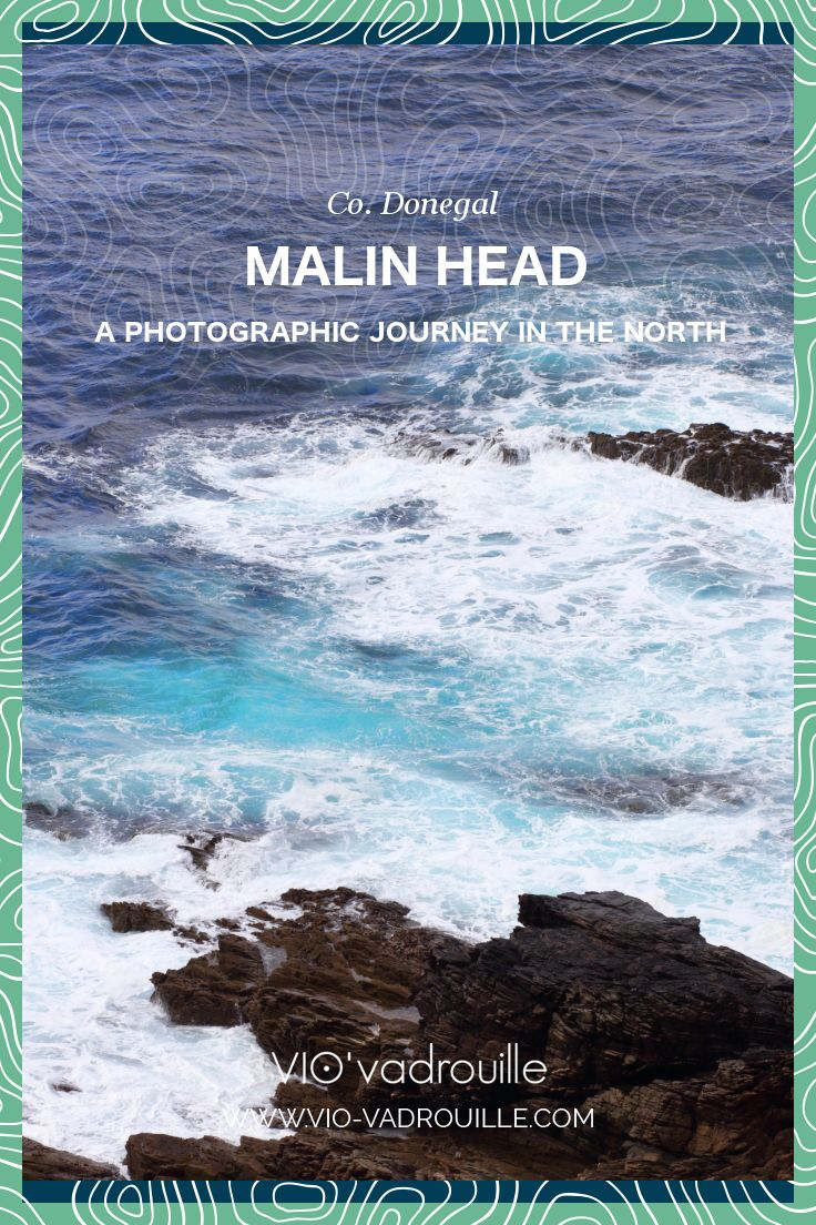 Malin Head, Donegal, Ireland // http://vio-vadrouille.com/malin-head-a-photographic-journey/