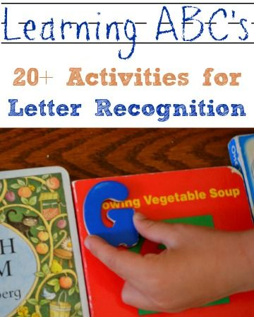 Learning ABCs - 20+ activities for letter recognition