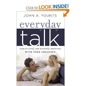 Everyday Talk: Talking Freely and Naturally about God with Your Children ... I just read the glimpse that amazon gives and this book looks amazing!