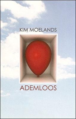 Kim Moelands - Ademloos *prachtig boek... zo ingrijpend geschreven*