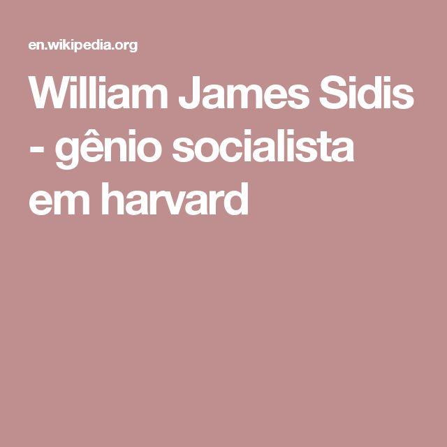 William James Sidis - gênio socialista em harvard