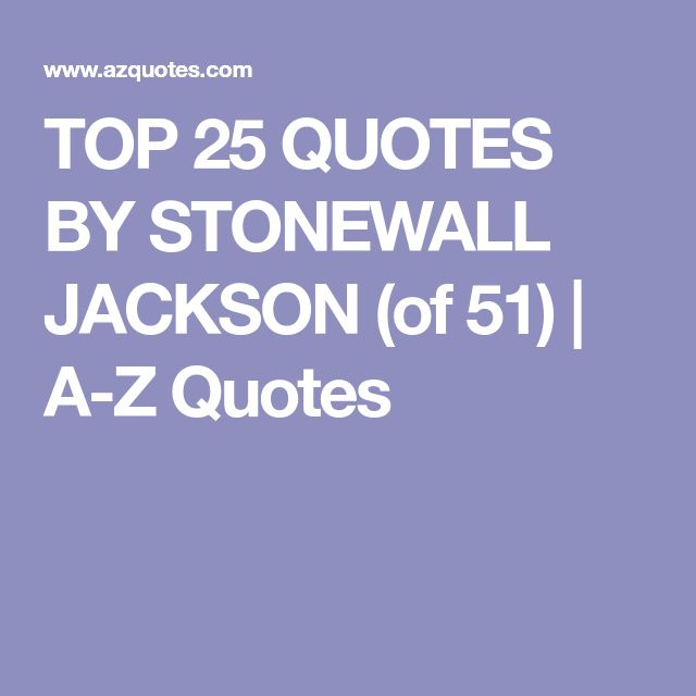 Stonewall Jackson Quotes: Stonewall Jackson Quotes On Pinterest