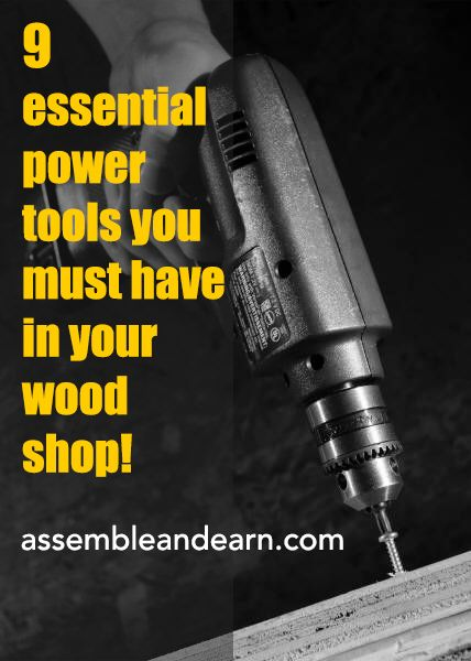9 essential woodworking power tools for a home based wood shop without spending a lot of money.