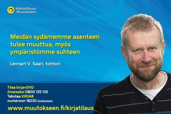 Dosentti Lennart Saari kertoo muutostarinansa, www.muutokseen.fi/saari.    Tilaa ilmainen kirja (ei postimaksuja, ei piilokuluja), www.muutokseen.fi/kirjatilaus