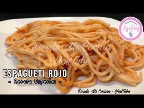 ESPAGUETI ROJO - Receta Especial - || DESDE MI COCINA by Lizzy - YouTube