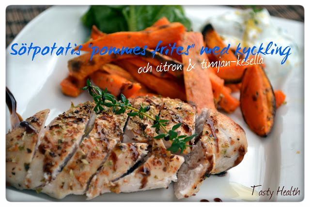 """Tasty Health: Sötpotatis """"pommes frites"""" med kyckling och citron &…"""