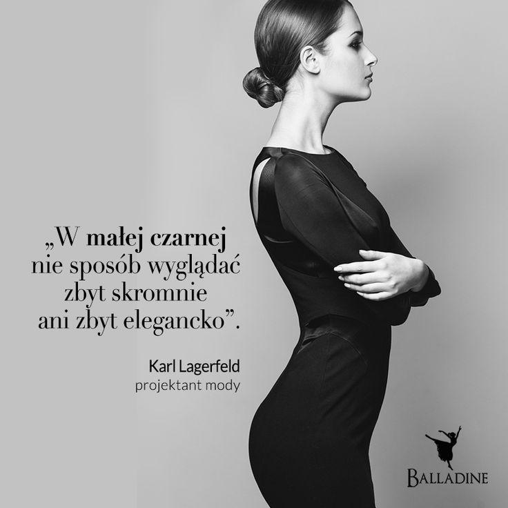 """""""W małej czarnej nie sposób wyglądać zbyt skromnie ani zbyt elegancko"""". - Karl Lagerfeld"""