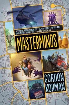 Masterminds (Book 1) by Gordon Korman (AR Level 5.2)
