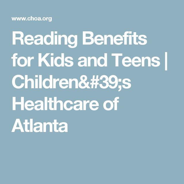 Reading Benefits for Kids and Teens | Children's Healthcare of Atlanta