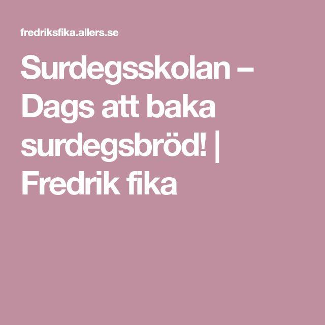 Surdegsskolan – Dags att baka surdegsbröd! | Fredrik fika