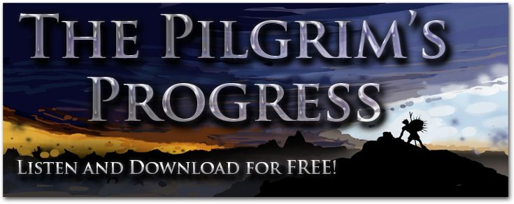 The Pilgrim's Progress!  Listen Online or Download for FREE!!!    Images by GarrettTaylor.com