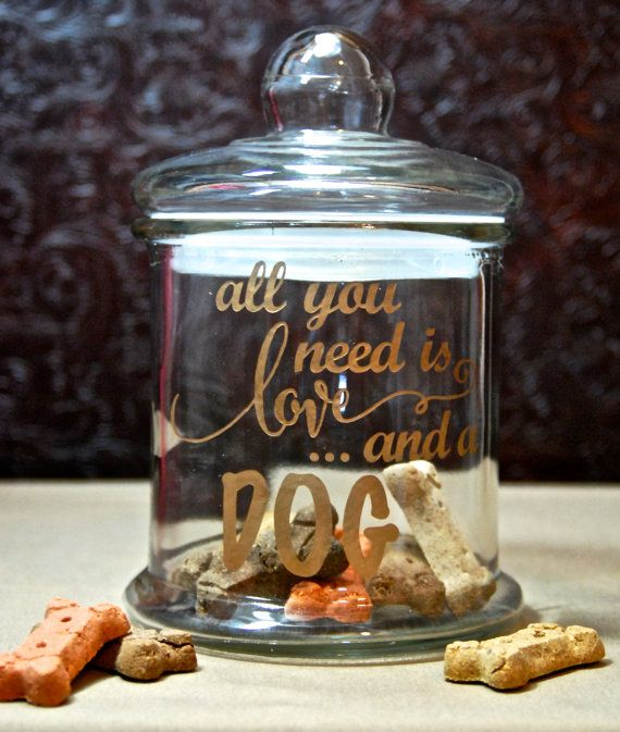 Glass Etched Dog Treat Jar All You Need is by MyDaileyCreations                                                                                                                                                      More