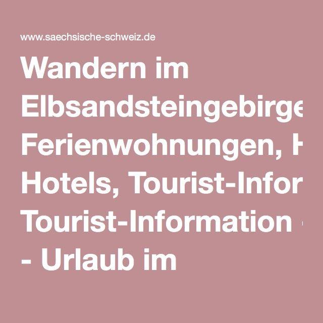 Wandern im Elbsandsteingebirge: Ferienwohnungen, Hotels, Tourist-Information - Urlaub im Elbsandsteingebirge – TV Sächsische Schweiz