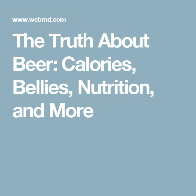 The Truth About Beer: Calories, Bellies, Nutrition, and More