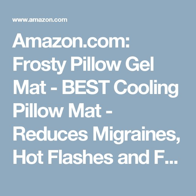 Amazon.com: Frosty Pillow Gel Mat - BEST Cooling Pillow Mat - Reduces Migraines, Hot Flashes and Fevers Soft & Flexible Slim Design Conforms to Your Body - ADULT SIZE - Includes Storage Cover (12.5 x 22 inches): Home & Kitchen