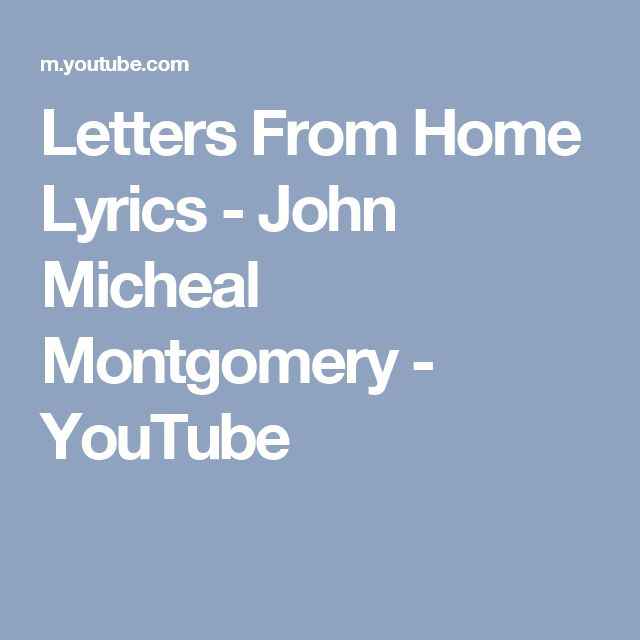 Letters From Home Lyrics - John Micheal Montgomery - YouTube