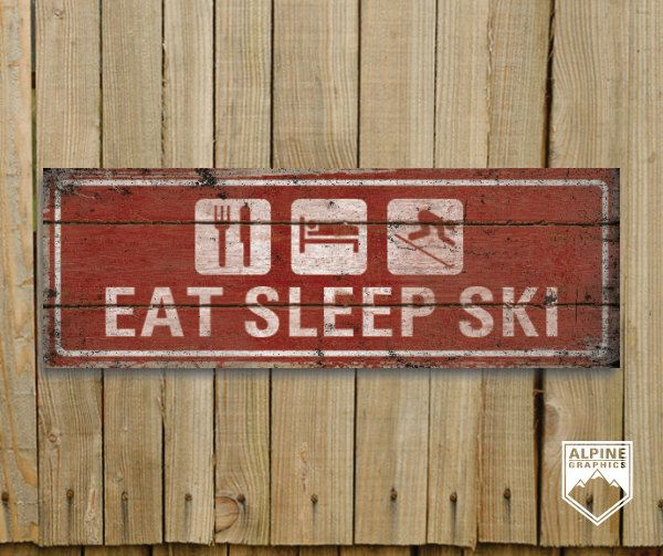 EAT SLEEP Ski original Alpine Graphics illustration - Wood Sign ML08_V by AlpineGraphics on Etsy https://www.etsy.com/listing/116710073/eat-sleep-ski-original-alpine-graphics